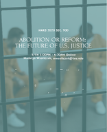 Abolish or Reform: The Future of U.S. Justice