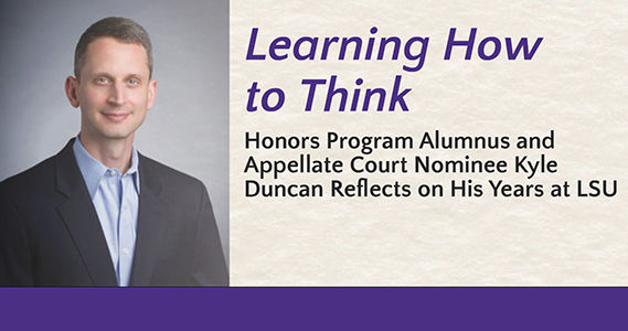 Honors Program Alumnus and Appellate Court Nominee Kyle Duncan Reflects on His Years at LSU