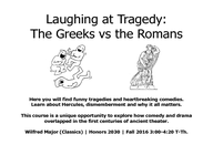 Laughing at Tragedy: The Greeks vs. the Romans