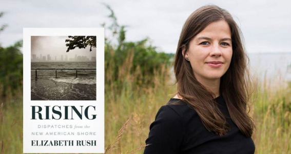 """LSU Honors College Chooses """"Rising: Dispatches from the New American Shore"""" by Elizabeth Rush for its 2021 Summer Shared Read"""