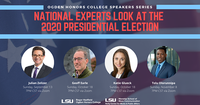 National Political Experts to Discuss 2020 Presidential Election as Part of LSU Ogden Honors College Fall Speakers Series